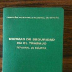 Libros de segunda mano: COMPAÑIA TELEFONICA DE ESPAÑA,NORMAS DE SEGURIDAD EN EL TRABAJO,1977. Lote 58295764