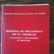 Libros de segunda mano: COMPAÑIA TELEFONICA DE ESPAÑA,NORMAS DE SEGURIDAD EN EL TRABAJO,1977. Lote 58295796
