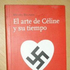 Libros de segunda mano: EL ARTE DE CÉLINE Y SU TIEMPO - MICHEL BOUNAN. Lote 58296636
