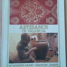 Libros de segunda mano: ARTESANOS DE VALENCIA / Mª ANGELES ARAZO Y FRANCESC JARQUE, 1986. Lote 58300430