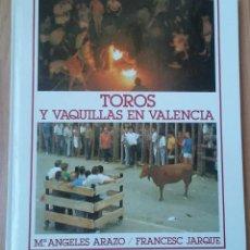 Libros de segunda mano: TOROS Y VAQUILLAS EN VALENCIA / Mª ANGELES ARAZO Y FRANCESC JARQUE, 1987. Lote 58300538