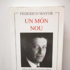 Libros de segunda mano: UN MON NOU - DE FEDERICO MAYOR . Lote 58304384