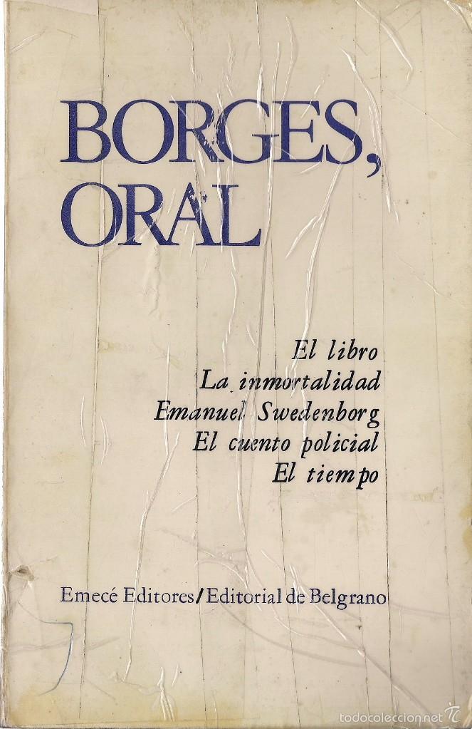 BORGES ORAL: EL LIBRO / LA INMORTALIDAD / EMANUEL SWEDENBORG / EL CUENTO POLICIAL / EL TIEMPO (1982) (Libros de Segunda Mano (posteriores a 1936) - Literatura - Otros)