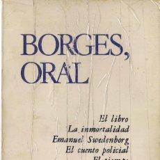Libros de segunda mano: BORGES ORAL: EL LIBRO / LA INMORTALIDAD / EMANUEL SWEDENBORG / EL CUENTO POLICIAL / EL TIEMPO (1982). Lote 58323299