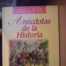 Libros de segunda mano: ANECDOTAS DE LA HISTORIA -- COLECCION LIBRO DE ORO - ED. AÑIL --REFESCDSENALARHAMI. Lote 58329938