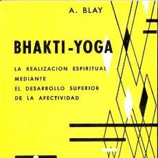 Gebrauchte Bücher - BLAY : BHAKTI YOGA (CEDEL, 1965) - 58331864