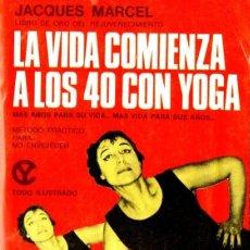Libros de segunda mano: MARCEL : LA VIDA COMIENZA A LOS CUARENTA CON YOGA (CAYMI, 1968) MÉTODO PRÁCTICO PARA NO ENVEJECER. Lote 58331991