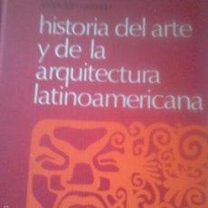 Livros em segunda mão: HISTORIA DEL ARTE Y LA ARQUITECTURA LATINOAMERICANA. Lote 115438190