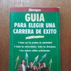 Libros de segunda mano: GUIA PARA ELEGIR UNA CARRERA DE EXITO, TIEMPO, 1991. Lote 58344056