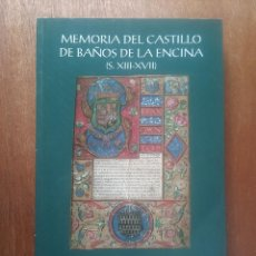 Libros de segunda mano: MEMORIA DEL CASTILLO DE BAÑOS DE LA ENCINA, ISABEL RAMOS VAZQUEZ, UNIVERSIDAD DE JAEN, 2003. Lote 58344396