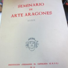 Libros de segunda mano: SEMINARIO DE ARTE ARAGONES Nº 39 AÑO 1985. Lote 58345668