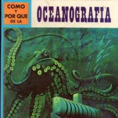 Libros de segunda mano: MOLINO : CÓMO Y POR QUÉ DE LA OCEANOGRAFÍA. Lote 186448160