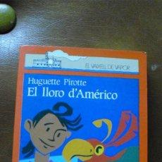 Libros de segunda mano: LIBRO/LLIBRE: EL VAIXELL DE VAPOR V 45 .- EL LLORO D'AMERICO. Lote 58372249