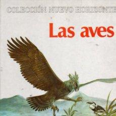 Libros de segunda mano: LAS AVES - NUEVO HORIZONTE MOLINO, 1978 - COMO NUEVO. Lote 58373786