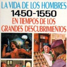 Libros de segunda mano: LA VIDA DE LOS HOMBRES EN TIEMPOS DE GRANDES DESCUBRIMIENTOS - MOLINO, 1978 - COMO NUEVO. Lote 58373834
