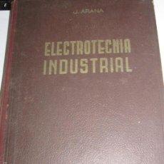 Libros de segunda mano - ELECTROTECNIA INDUSTRIAL TOMO 2 JESÚS ARANA ALBIZURI A.G. GRIJELMO AÑO 1943 - 58377010