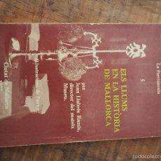 Libros de segunda mano: ELS LLUMS, EN LA HISTÒRIA DE MALLORCA (JOAN LLABRÉS RAMIS) CIUTAT DE MALLORCA 1977. Lote 58379157
