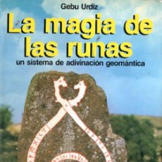 Libros de segunda mano: GEBU URDIZ : LA MAGIA DE LAS RUNAS (MARTÍNEZ ROCA, 1983). Lote 58379379