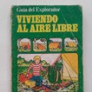 Libros de segunda mano: VIVIENDO AL AIRE LIBRE - GUIA DEL EXPLORADOR - EDICIONES PLESA / SM - 1980. Lote 58379403