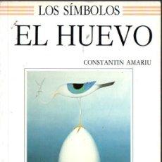 Libros de segunda mano: CONSTANTIN AMARIU : LOS SÍMBOLOS - EL HUEVO (PLAZA JANÉS, 1989). Lote 58379559