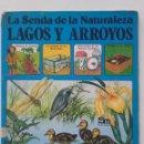 Libros de segunda mano: LA SENDA DE LA NATURALEZA - LAGOS Y ARROYOS - EDICIONES PLESA / SM. Lote 58384747