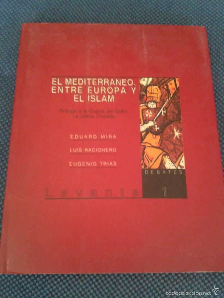 EL MEDITERRANEO ENTRE EUROPA Y EL ISLAM. EDUARDO MIRA. LUIS RACIONERO Y EUGENIO TRIAS (Libros de Segunda Mano - Historia - Otros)