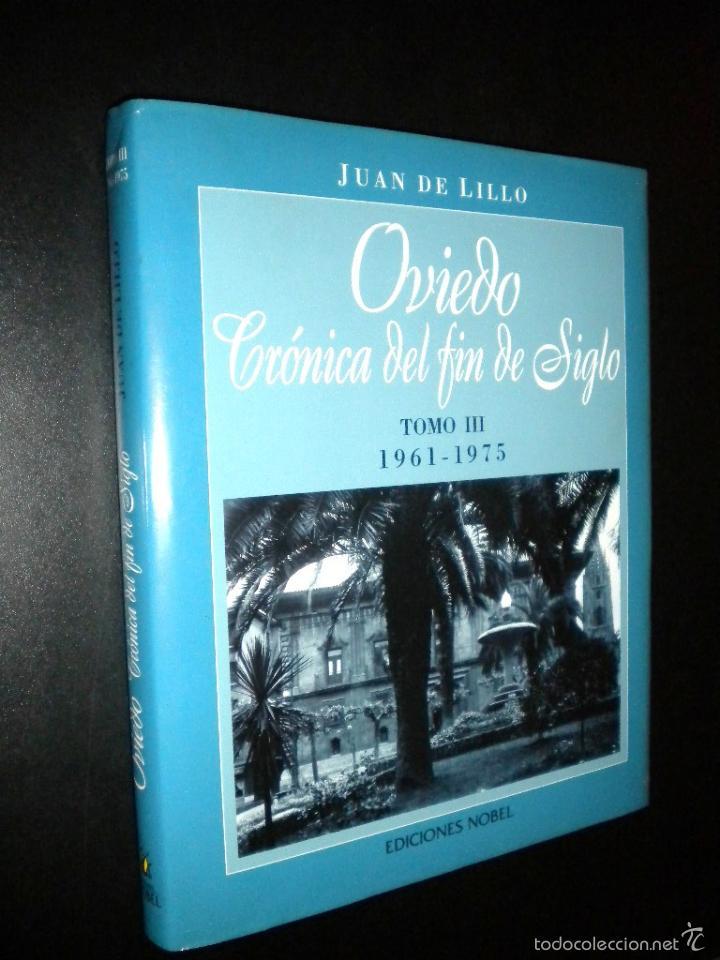 OVIEDO CRONICA DEL FIN DE SIGLO TOMO III 1961- 1975 / JUAN DE LILLO (Libros de Segunda Mano - Historia - Otros)