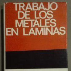 Libros de segunda mano: TRABAJO DE LOS METALES EN LÁMINAS. A.QUERCY. ED. URMO 1965. ILUSTRACIONES. MUY BUEN ESTADO! RAREZA!. Lote 58408488