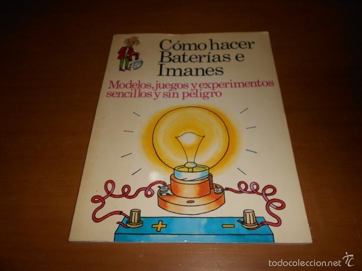 CÓMO HACER BATERÍAS E IMANES SEGUNDA EDICIÓN EDICIONES PLESA AÑO 1975 47 PÁGINAS (Libros de Segunda Mano - Literatura Infantil y Juvenil - Otros)