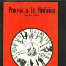 Libros de segunda mano: PROCESO A LA MEDICINA. DANNIE ABSE. Lote 58420282