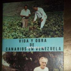 Libros de segunda mano: JUAN MORALES GONZÁLEZ. VIDA Y OBRA DE CANARIOS EN VENEZUELA. DIFICIL. Lote 58428436