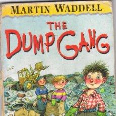 Libros de segunda mano: THE DUMP GANG MARTIN WADDELL WALKER BOOKS 89 PÁGINAS AÑO 1988 MD122. Lote 58432389