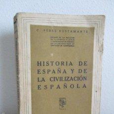 Libros de segunda mano: HISTORIA DE ESPAÑA Y DE LA CIVILIZACION ESPAÑOLA. C. PEREZ BUSTAMANTE. EDITORIAL YAGÜES. 1941. Lote 58433616