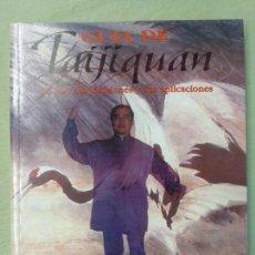 Libros de segunda mano: GUÍA DEL TAIJIQUAN DE 24 Y 48 POSICIONES Y SUS APLICACIONES., EDITORIAL MIRACH. Lote 58434553