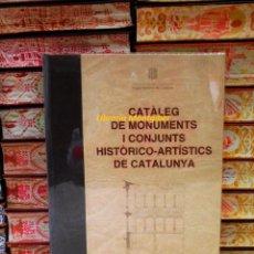 Libros de segunda mano: CATÀLEG DE MONUMENTS I CONJUNTS HISTÒRICO-ARTÍSTICS DE CATALUNYA . Lote 58434615