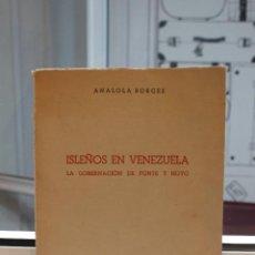 Libros de segunda mano: ISLEÑOS EN VENEZUELA-LA GOBERNACION DE PONTE Y HOYO, ANALOLA BORGES. CANARIAS. Lote 58444053