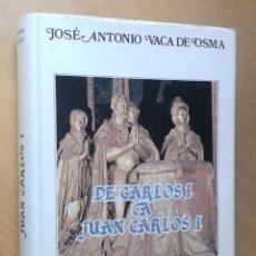 Libros de segunda mano: DE CARLOS I A JUAN CARLOS I. - JOSÉ ANTONIO VACA DE OSMA.. Lote 58449743