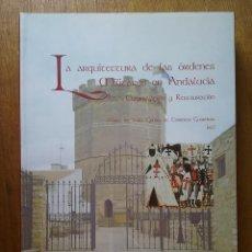 Libros de segunda mano: ARQUITECTURA DE LAS ORDENES MILITARES EN ANDALUCIA, CASTILLOS, IGLESIAS, MONASTERIOS, 2011. Lote 58451702