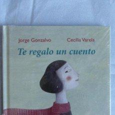Libros de segunda mano: TE REGALO UN CUENTO (GRANDESMOMENTOS) -DE JORGE GONZALVO DÍAZ (AUTOR), CECILIA VARELA - PRECINTADO. Lote 58453836