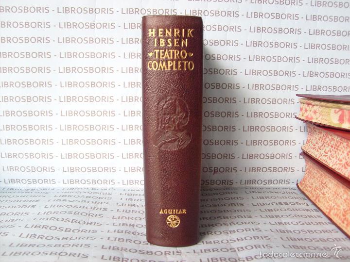 IBSEN - TEATRO COMPLETO . AGUILAR - OBRAS ETERNAS (Libros de Segunda Mano - Bellas artes, ocio y coleccionismo - Otros)