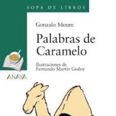 Libros de segunda mano: PALABRAS DE CARAMELO GONZALO MOURE. Lote 172009853