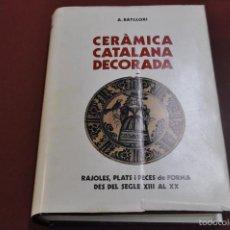 Libros de segunda mano: CERÀMICA CATALANA DECORADA - A. BATLLORI - EDITORIAL VICENS VIVES 1974. Lote 58486288