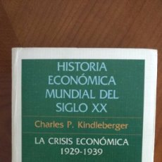 Libros de segunda mano: LA CRISIS ECONÓMICA 1929-1939. CHARLES P. KINDLEBERGER.. Lote 195529672