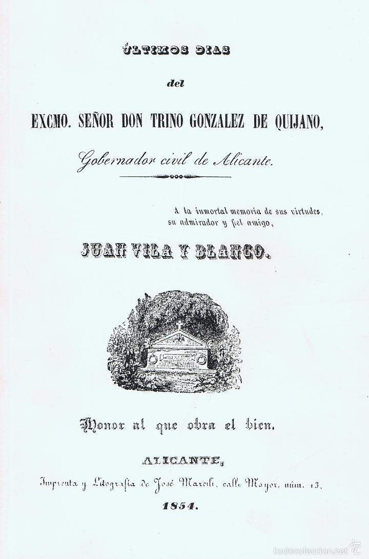 ULTIMOS DIAS DEL EXCMO. SEÑOR DON TRINO GONZALEZ DE QUIJANO, GOBERNADOR CIVIL DE ALICANTE. ALICANTE: (Libros de Segunda Mano - Historia - Otros)