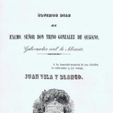 Libros de segunda mano: ULTIMOS DIAS DEL EXCMO. SEÑOR DON TRINO GONZALEZ DE QUIJANO, GOBERNADOR CIVIL DE ALICANTE. ALICANTE:. Lote 58499304