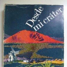 Libros de segunda mano: DESDE MI CRÁTER. LEANDRO PERDOMO. DEDICADO POR EL AUTOR. LANZAROTE 1976. Lote 58513536