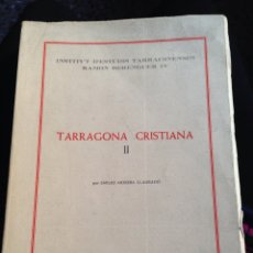 Libros de segunda mano: LIBRO TARRAGONA CRISTIANA II. EMILIO MORERA LLAURADÓ. 1982. Lote 58516606