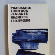 Livros em segunda mão: FRAGMENTOS Y TESTIMONIOS/ TRASIMACO, LICOFRON, JENIADES/ 1975. Lote 58520673