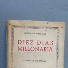 Libros de segunda mano: 1944.- DIEZ DIAS MILLONARIA. CONCHA LINARES BECERRA. Lote 58521008