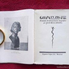 Libros de segunda mano: GOYA EN ZIG ZAG. JUAN DE LA ENCINA. EDITADO POR ESPASA CALPE. MADRID S/F 1924?. Lote 58521739